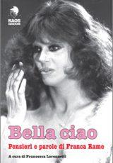 Bella Ciao - Pensieri e parole di Fraca Rame