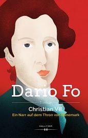 Christian VII. - Ein Narr auf dem Thron von Dänemark