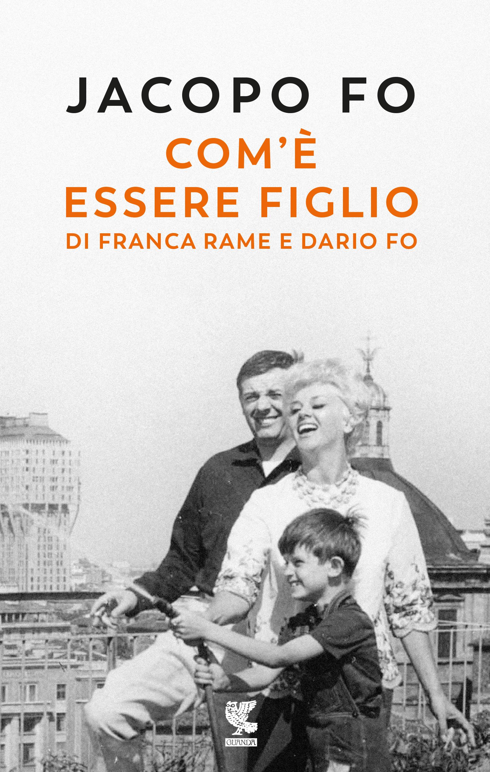 COM'E' ESSERE FIGLIO DI FRANCA RAME E DARIO FO