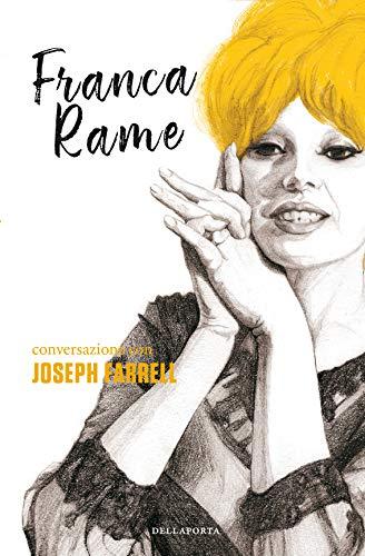 Non è tempo di nostalgia - Franca Rame, Conversazione con Joseph Farrell