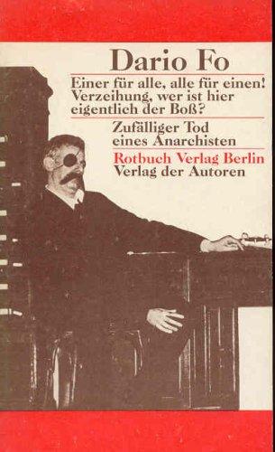 einer für alle, alle für einen!, VERZEIHUNG, WER IST HIER EIGENTLICH DER BOSS?, zufälliger tod eines Anarchisten